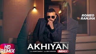 Akhiyan (Remix) | Garry Sandhu | Remix Punjabi Song 2018 | Speed Records