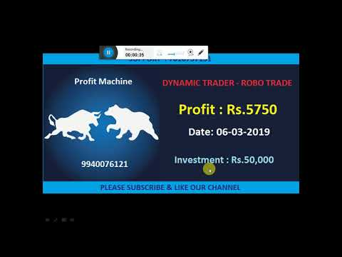 LIVE ROBO TRADING.  PROFIT  Rs.5750 On 06-03-2019