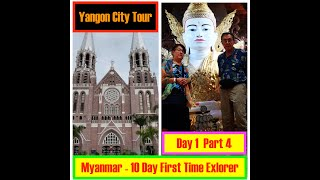 YANGON CITY TOUR - ST. MARY'S CATHEDRAL - Nga Htat Gyi Pagoda - THE Five Storey Buddha