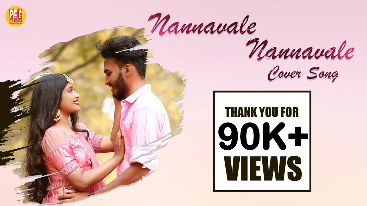 Download Nannavale Nannavale || Cover Song || 4K Video || PEG || Pakka Entertainment Guru