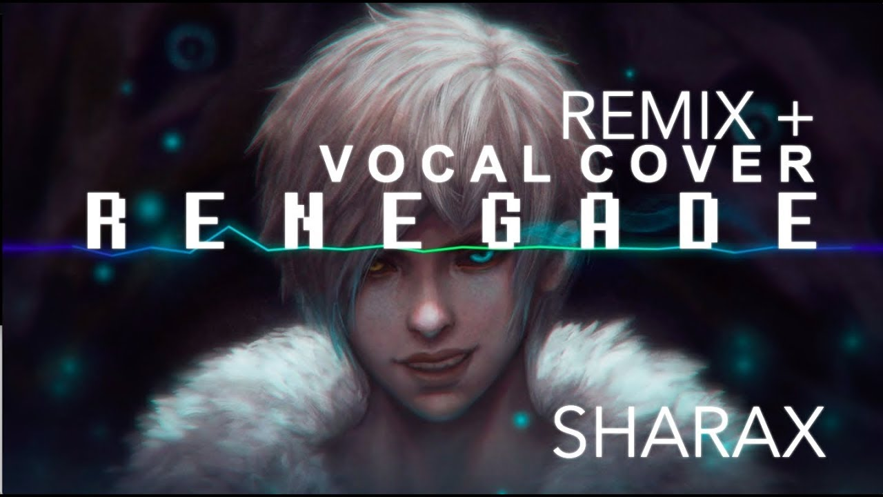 sharax-renegade-vocal-cover-remix-melt-melt