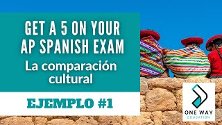 Cultural Comparison I AP Spanish Language and Culture Exam 2020