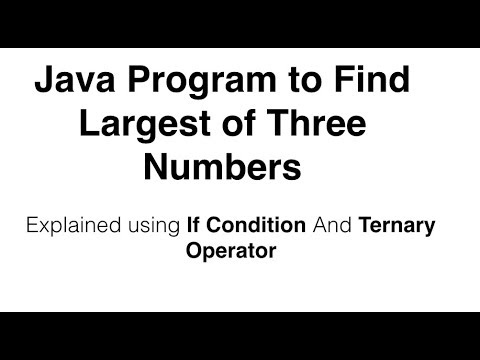 Find Largest of Three Numbers using Ternary Operator in Java