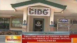 Pwestong iniwan ng sinibak na hepe ng CIDG-Pampanga at 13 ibang opisyal, pinapalitan na