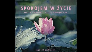 SPOKOJEM W ŻYCIE - panika i ucieczka  I 100 min  I  Yoga with Paulina