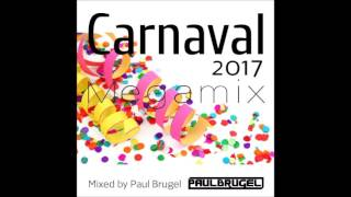 Carnaval 2017 Megamix! Mixed by Paul Brugel