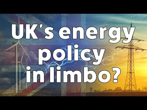UK's Energy Policy in Limbo?