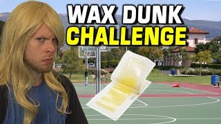 DUNK CHALLENGE with WAXING STRIPS!
