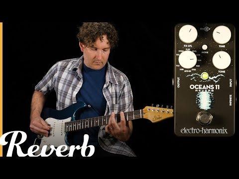 Electro-Harmonix Oceans 11 Reverb |  Reverb Tone Report