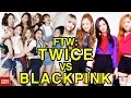 Twice vs Blackpink • For The Win