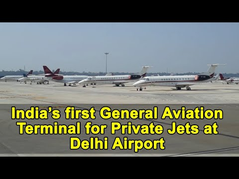 India's first General Aviation Terminal for Private Jets at Delhi Airport