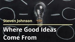 Where Good ideas come from part-2. अच्छे आइडियाज आते कहा से है सबक -२