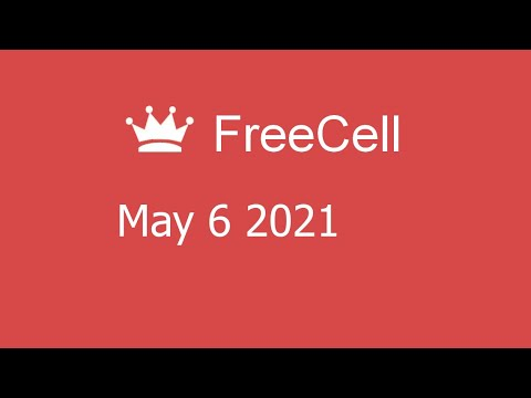 Microsoft Solitaire Collection - FreeCell - May 6 2021