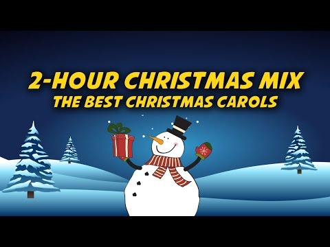 2-hour Christmas Mix | Listen to a Collection of Christmas Carols & Songs
