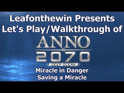 Anno 2070 Deep Ocean Let's Play/Walkthrought Miracle in Danger - Saving a Miracle