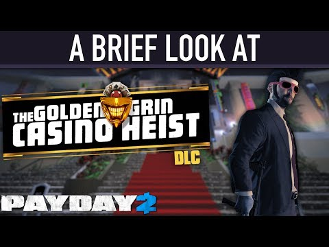 A brief look at The Golden Grin Casino Heist DLC. [PAYDAY 2]