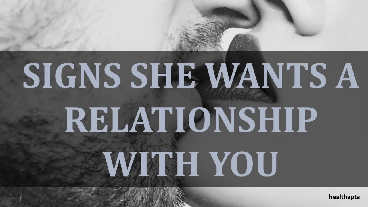 Signs she wants a relationship