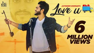 Love U  ( official Video) |  Jatinder Dhiman & Deepak Dhillon | New Punjabi Songs 2017