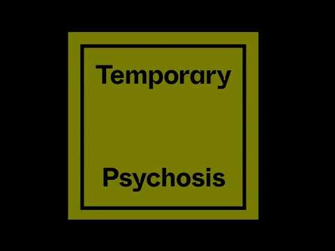 Temporary Psychosis Mp3