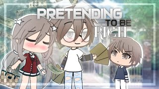 Pretending to be Rich | Gacha Life Mini Movie | GLMM
