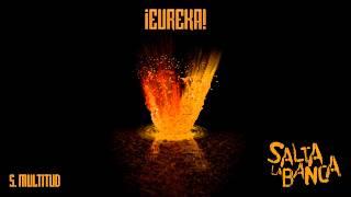 Salta La Banca - 05. Multitud (¡Eureka! 2015)