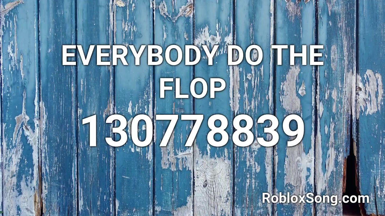 Everybody Do The Flop Roblox Id Roblox Music Codes Everybody Do The Flop Roblox Id Roblox Music Code Youtube