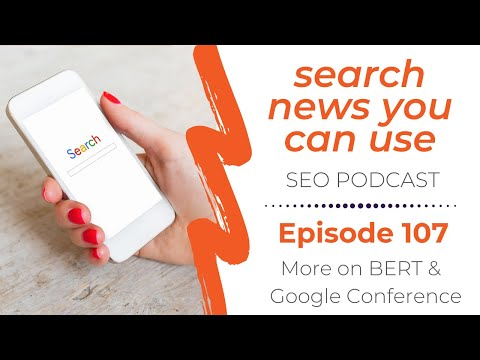 SEO & The BERT Algo, Google Web Con. Highlights And More News - Search News Podcast - Nov 6, 2019