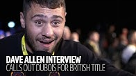 """""""I'll talk his ears off!"""" Dave Allen calls out Daniel Dubois for British heavyweight title"""