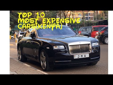 TOP 10 MOST EXPENSIVE CARS (KENYA)