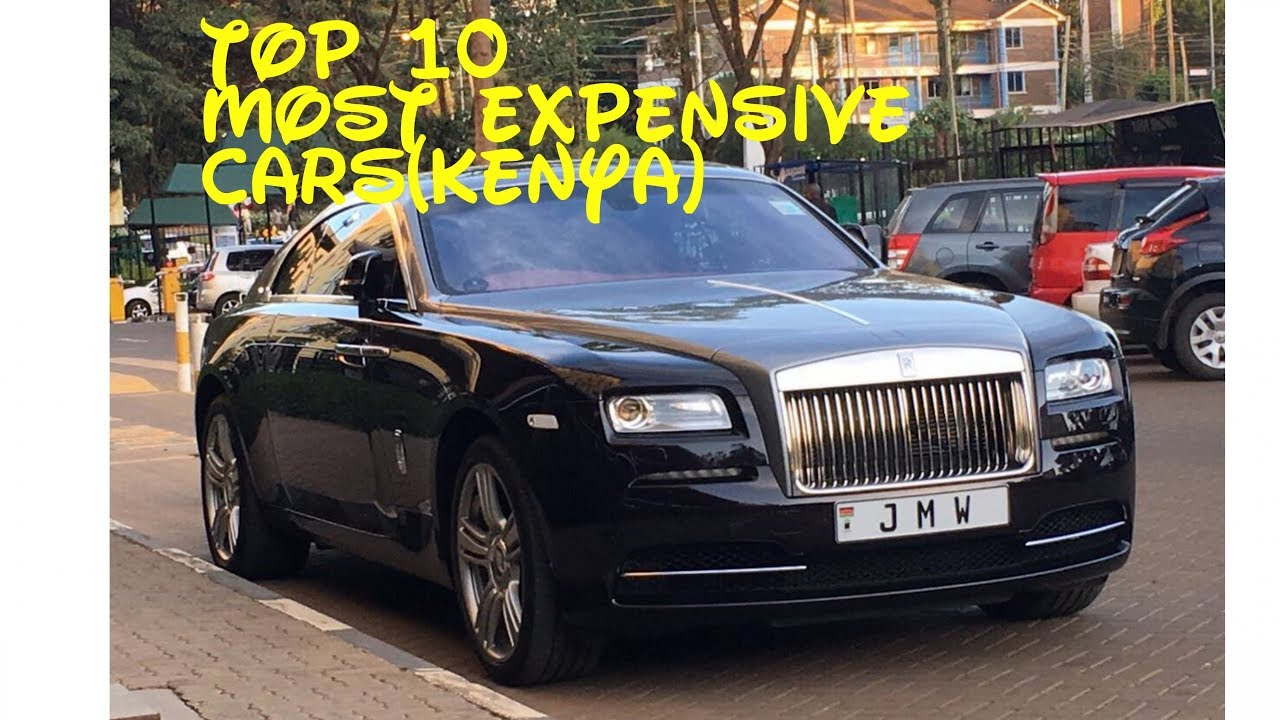 Top 10 Most Expensive Cars Kenya Youtube