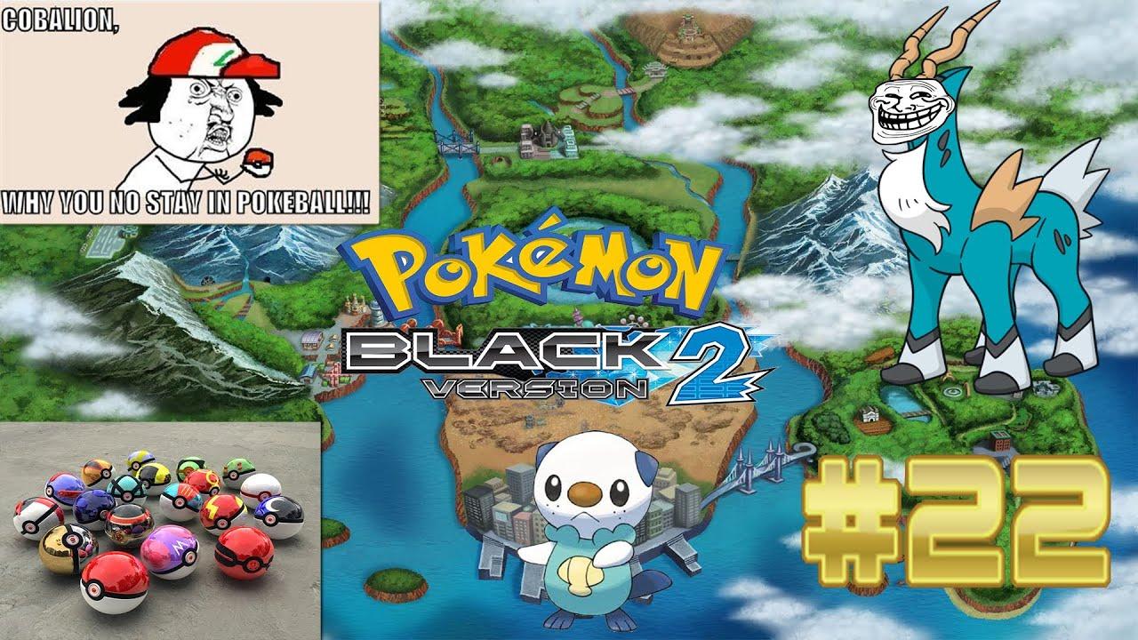 Pokemon Black 2 - Part 22: Cobalion hates my balls ...