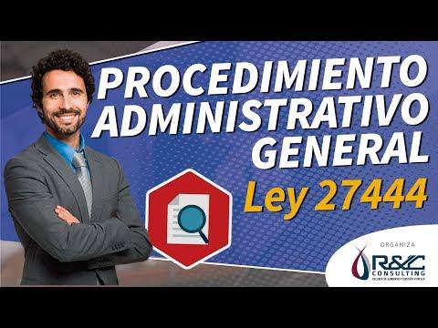 Procedimiento Administrativo General - Aprende acerca de la Ley N° 27444