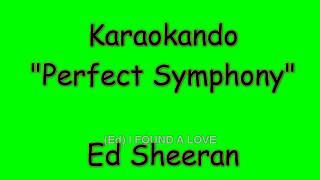 Karaoke Interazionale - Perfect Symphony - Ed Sheeran (Andrea Bocelli) Testo