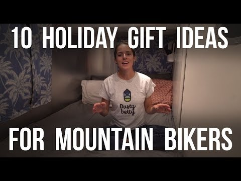 Holiday Gift Ideas For Mountain Bikers - Dusty Betty