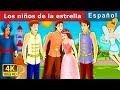 Los niños de la estrella | Cuentos para dormir | Cuentos De Hadas Españoles