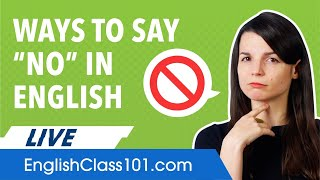 How to Say N๐ and Reject in English