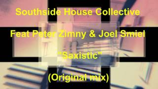 Southside House Collective & Joel Smiel Feat Peter Zimny - Saxistic - OFFICIAL PREVIEW