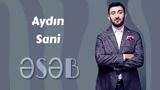 Aydın Sani   Əsəb  ⁄ 2018
