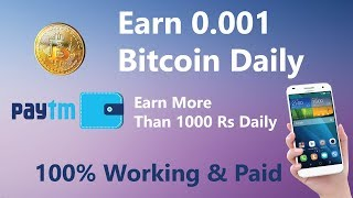Earn 0.001 Bitcoin Daily On Android Smartphone & Transfer To Paytm | Mine Bitcoin |Earn Money Online