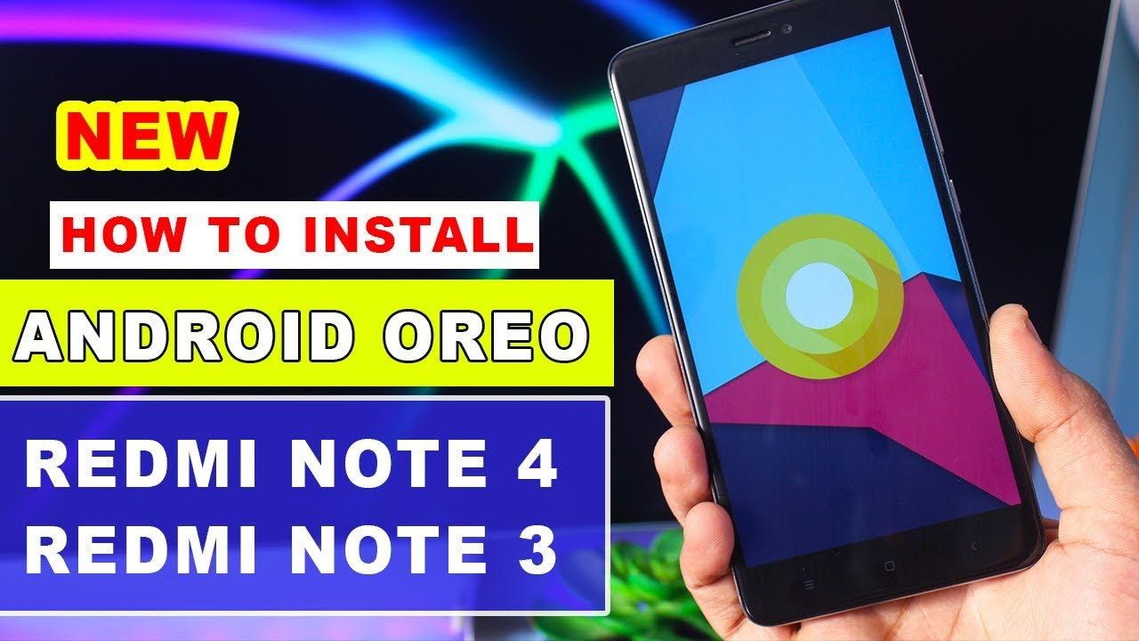 Redmi Note 4 For Android Apk: Android Oreo For Redmi Note 4 & Redmi Note 3