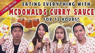 We Ate Everything with McDonald's Curry Sauce for 72 Hours!   72 Hours Challenges   EP 11