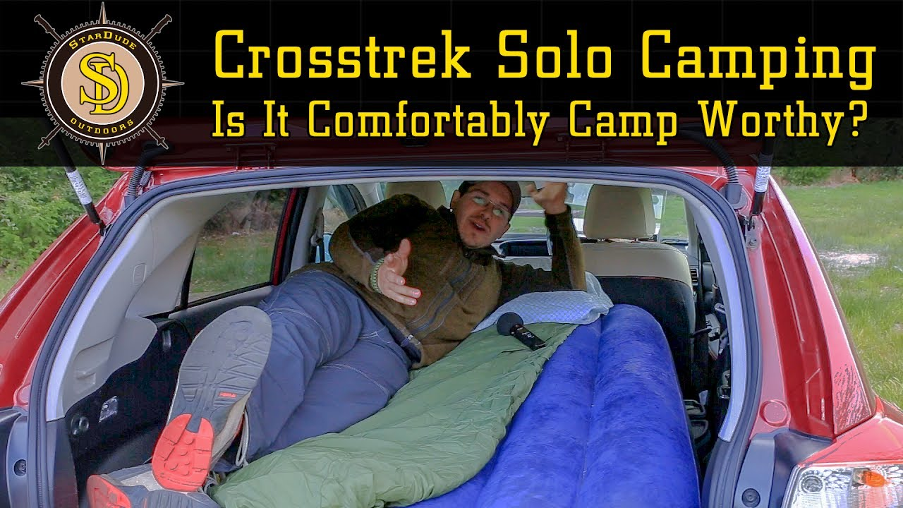 Subaru Crosstrek Solo Car Camping Is It Comfortably Camp