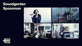Soundgarden – Spoonman (DEADBAND Cover)
