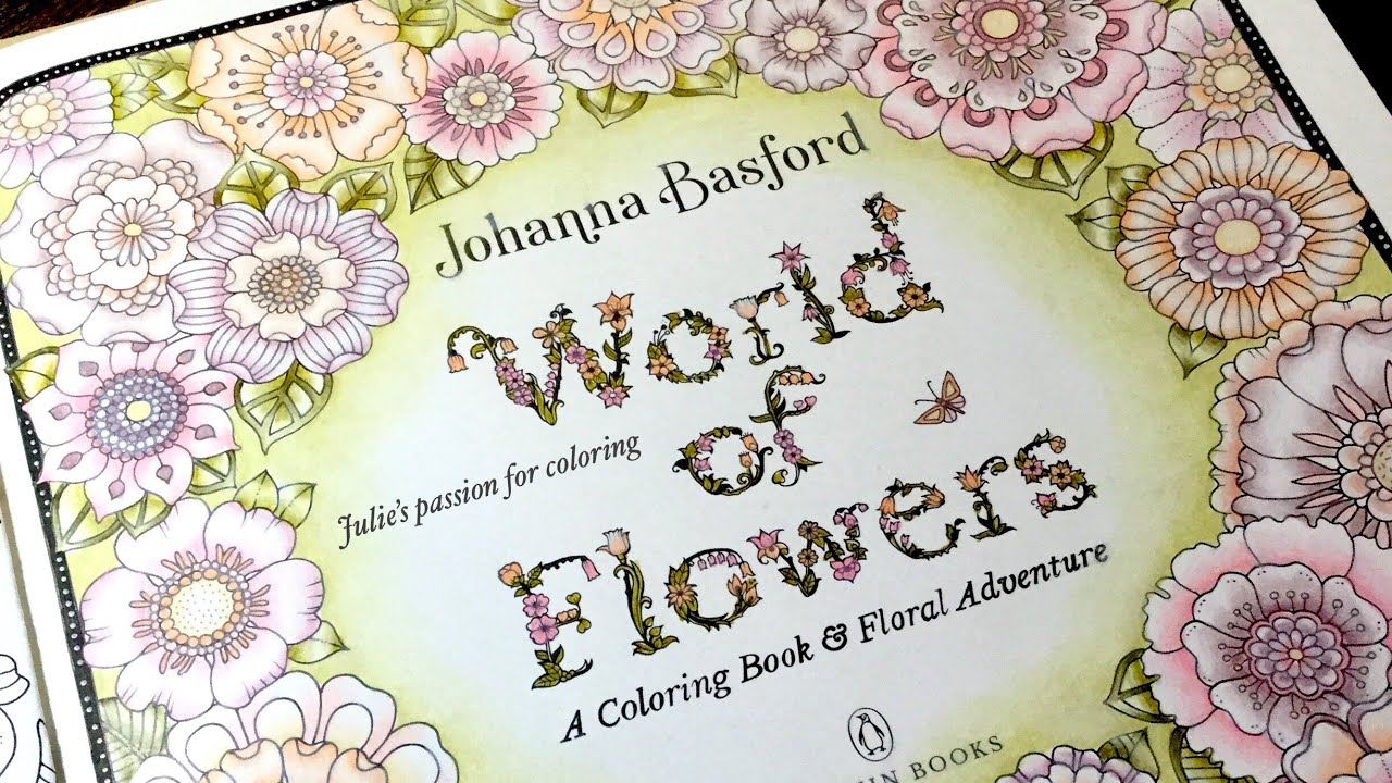 World Of Flowers By Johanna Basford Prismacolor Pencils Color Along