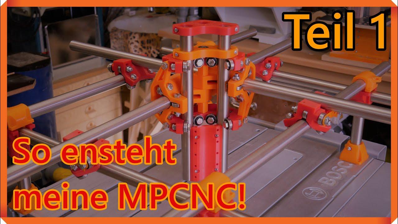 So ensteht meine MPCNC! Teil 1