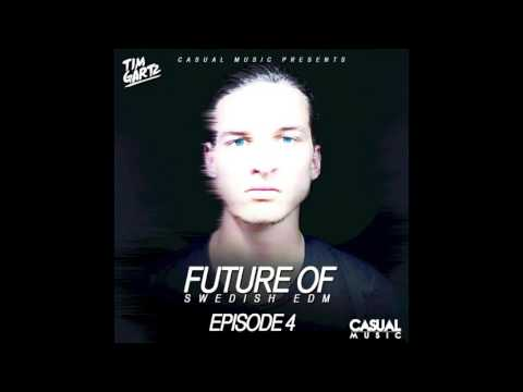 Future Of Swedish EDM - Episode 4