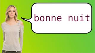 How to say 'goodnight' in French?