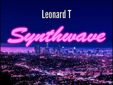 SYNTHWAVE album promo sampler! - Leonard T & The New Romantics