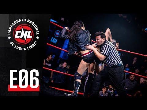 CNL — Episodio 06 • Lucha Libre Chilena