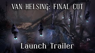 The Incredible Adventures of Van Helsing: Final Cut - Launch Trailer